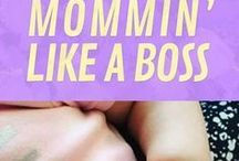 """Mommin' like a boss"""