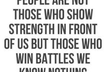 The Battles You Know Nothing About / The strongest people are the ones who win battles we know nothing about. Mental Health. Major Depression. Trauma.