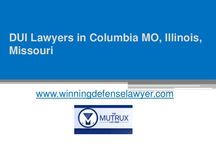 DUI Lawyers in Columbia MO, Illinois, Missouri