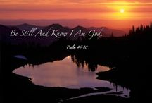 Be still and know... / Be still and know that I am God, I will be exalted among the nations, I will be exalted in the Earth.