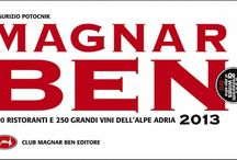 MAGNAR BEN / The MAGNAR BEN guide for those who love to travel, discover, experience the tastes and flavors of a unique territory. 400 restaurants and 200 great wines of Lombardy (Brescia), Trentino Alto Adige, Veneto, Friuli Venezia Giulia, Austria (Carinthia), western Slovenia, Croatia (Istria). 30 Awards Best of Alpe Adria Restaurants & Wines 2014 the best cuisines in restaurants and wines.  Cultural Association Magnar Ben - www.magnarben.it