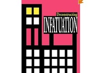 Deconstructing INFATUATION / A novel about infatuation: what burns inside of oneself when we let ourselves fall madly for someone.