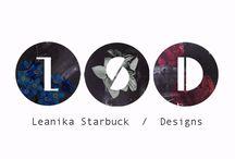 LEANIKA STARBUCK / DESIGNS / My Designs