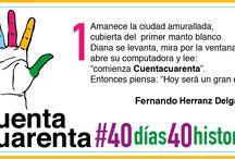 40 días 40 historias 2016 / Relación de microcuentos enviados diariamente por redes sociales durante los 40 días de Cuaresma. Desde el 10 de febrero al 20 de marzo de 2016.