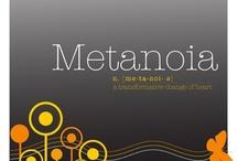 Metanoia - A Transformational Change of Heart