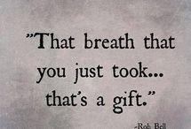 True Words / Wisdom, qoutes and inspiration