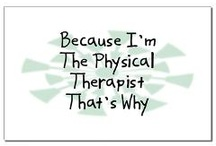 What I Am...physical therapist / by Chrissie Roaden