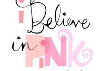 :pretty in pink / i believe in pink