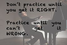 Practice - Music, Mastery, or Otherwise