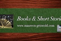 Maureen A. Griswold, Writer / My books & short stories