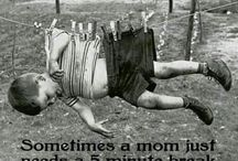 Mom Humor / Because mom's need a laugh every once in a while. / by INFANTINO