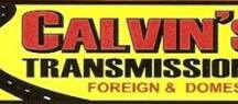 Calvin's Transmissions / We over at Calvin's transmissions are one of the few remaining auto repair shops that are honest and fair with our prices. We do a large range of work including A/C repair, transmission repair and engine repair. We are great mechanics that have over 60 years of experience combined(4 mechanics). We do free computer diagnostics. We also work on any vehicle(Foreign & Domestic). Come down for a free estimate.