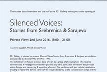 Silenced Voices / he trustee board members and the staff of the P21 Gallery invites you to the opening of:  Silenced Voices.  On: Thursday 2nd June 2016, 6 - 9 pm.  P21 Gallery is pleased to present Silenced Voices: Stories from Srebrenica & Sarajevo, an exhibition dedicated to the Bosnian War of 1992 - 1995.  RSVP: https://podio.com/webforms/15855758/1064367.  PRESS RELEASE: http://www.p21.gallery/exhibitions/silenced-voices/