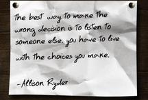 my own words of wisdom..