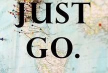 Travel Inspiration / Just go. Words and pics of travel wisdom.