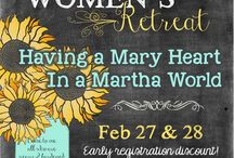 Having A Mary Heart Retreat / Women's Retreat featuring Having a Mary Heart in a Martha World by Joanna Weaver
