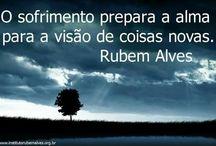 """RUBEM ALVES! / """"A vida é uma ciranda com muitos começos""""."""
