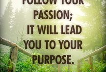 Follow Your Passion / Life is short, find your passion in life and follow it!