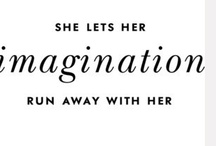Imagination /  a moment, vision, scent, or a thought is left to the imagination . . .its up to you to . . .