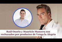 Raúl Osorio y Mauricio Mancera son rechazados por productor de Venga la Alegría