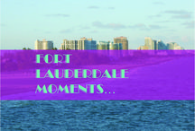 Fort Lauderdale, Florida / One of my most favorite places!