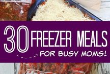 Freezer Meals / Meals made in advance and frozen for busy weeknights