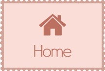 For the Home / by Gilly Arnoldes