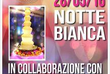 Notte Bianca / 28Maggio2016