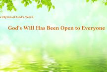"""The Hymn of God's Word """"God's Will Has Been Open to Everyone""""   The Church of Almighty God"""