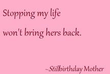 Stillbirthday Mother / Precious words from stillbirthday mothers. www.stillbirthday.com / by Heidi Faith