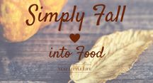 FALL    Easy Recipes / Keep the season and the holiday easy with these simple recipes.