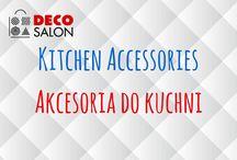 Akcesoria do kuchni | Kitchen accessories