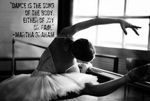 Inspiring Dance Quotes / Why we dance. What dance gives us.