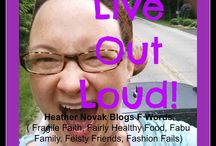 Live Your Love Out Loud Blog / A Wild Mama writes about F Words: Fragile Faith, Frenzied Family, Failed Fashion, Fairly Healthy Food and Fabu Friends.