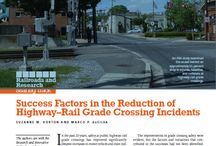 Rail Safety Research and Studies / Studies and recent research on highway-rail crossing incidents and prevention of pedestrian rail trespass incidents