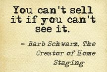 Barb Schwarz Staging Sayings / As The Creator of Home Staging through the years I have  developed many of what I call 'Barb's Staging Sayings' so that the sellers could understand quickly what I was striving  to convey to them.  They work!  Some of them I share here with you!  #Barb Schwarz #TheCreatorofHomeStaging #Barb'sStagingSayings #Staging #HomeStaging #stagedhomes.com / by Barb Schwarz, Stagedhomes.com, IAHSP