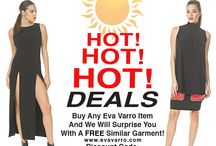 Hot, Hot, Hot Deals www.evavarro.com / Hot, Hot, Hot Deals www.evavarro.com Buy Any Eva Varro Item And We Will Surprise You With A Free Similar Garment! Discount Code: SendMyGift
