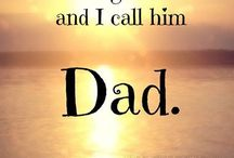 My dad, my hero. / I miss you daddy. Take care of my baby girl for me until I can hug you both again.  / by Dawn