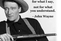 "John ""The Duke "" Wayne / Growing up we always watched the Duke."