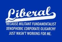 Liberalism & Politics / by Matt Treat