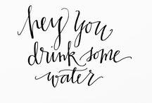 Water, the good stuff.
