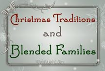 Holiday Traditions for Blended Families / Ideas for traditions for two families that come together as one.