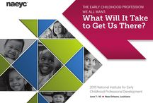 2015 National Institute for Early Childhood Professional Development / Join us June 7-10 in New Orleans, Louisiana, as we explore The Early Childhood Profession We All Want: What Will It Take to Get Us There?