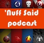 Nuff Said: The Marvel Cinematic Universe and Agents of SHIELD Podcast / Rob and Jack discuss Marvel's Agents of Shield and all things involving the Marvel Cinematic Universe.