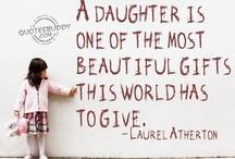 Daughter Love / For my sweet, intelligent, compassionate Katherine Elizabeth... / by Sandi Noë