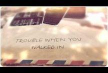 TROUBLE WHEN YOU WALKED IN / by Kieran Kramer