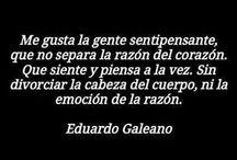 "Eduardo Galeano / ""...que difícil es escribir tan sencillo"""