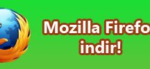 Mozilla Firefox indir ve yükle