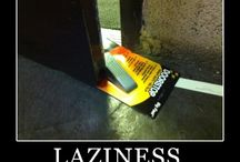 Laziness / by Aaron Franklin