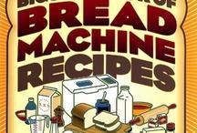 Bread machine recipes / by Sharon Johnson Thayer